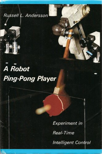A Robot Ping-Pong Player: Experiments in Real-Time Intelligent Control (Artificial Intelligence)