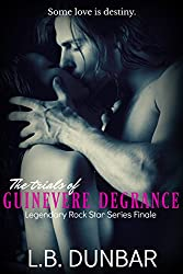 The Trials of Guinevere DeGrance (Legendary Rock Star Series Book 5)
