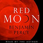 Red Moon | Benjamin Percy
