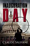 img - for Inauguration Day: A Thriller by Claude Salhani (2015-11-03) book / textbook / text book