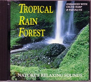 Nature's Relaxing Sounds: Tropical Rain Forest (Enhanced With Celtic Harp  and Pan Flute)