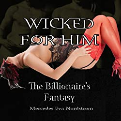 Wicked for Him: The Billionaire's Fantasy
