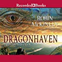 Dragonhaven Audiobook by Robin McKinley Narrated by Noah Galvin