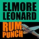 Rum Punch Audiobook by Elmore Leonard Narrated by Jeff Harding
