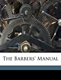 The Barbers' Manual, , 1172241406