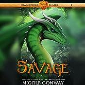 Savage: Dragonrider Legacy, Book 1 | Nicole Conway