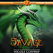 Savage: Dragonrider Legacy, Book 1 Audiobook by Nicole Conway Narrated by Jesse Einstein