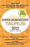 Taurus (Super Horoscopes 2013)