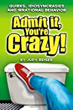 Admit It, You're Crazy!, Judy Reiser, 0740751093