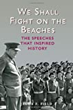We Shall Fight on the Beaches, Jacob F. Field, 1782430555