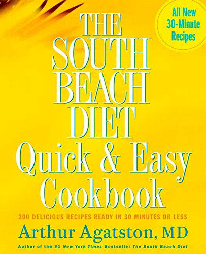 (The South Beach Diet Quick and Easy Cookbook: 200 Delicious Recipes Ready in 30 Minutes or Less)