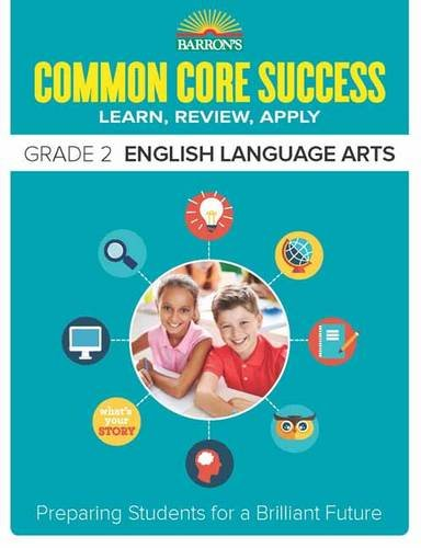 Barron's Common Core Success Grade 2 English Language Arts: Preparing Students for a Brilliant Future
