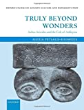 Truly Beyond Wonders: Aelius Aristides and the Cult of Asklepios (Oxford Studies in Ancient Culture & Representation) by Alexia Petsalis-Diomidis (2010-04-30)