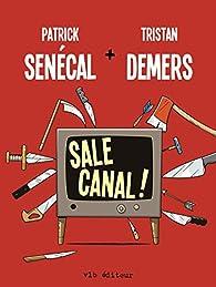 Sale Canal ! par Patrick Senécal