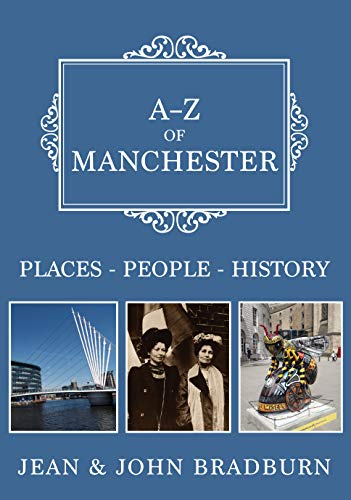 A-Z of Manchester: Places-People-History (English Edition)