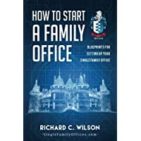 How to Start a Family Office: Blueprints for setting up your single family office