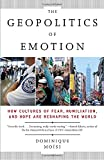 img - for The Geopolitics of Emotion: How Cultures of Fear, Humiliation, and Hope are Reshaping the World book / textbook / text book