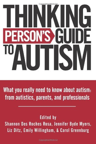 Download Thinking Person's Guide To Autism [Paperback] [2011] (Author) Shannon Des Roches Rosa, Jennifer Byde Myers, Liz Ditz, Emily Willingham, Carol Greenburg ebook