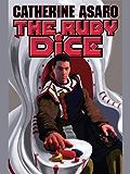 The Ruby Dice (Saga Skolian Empire Series Book 12)