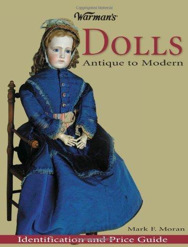 - Warman's Dolls: Antique to Modern by Mark Moran (2004-10-26)