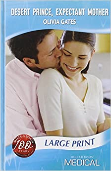 Desert Prince, Expectant Mother (Medical Romance Large Print) (Mills amp: Boon Largeprint Medical)