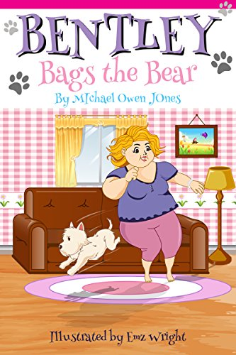 Book: Bentley Bags the Bear (Bentley and Friends Book 1) by Michael Owen Jones