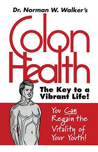 Colon Health Norman Walker - Colon Health Key to Vibrant Life