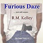 Furious Daze: Max Yuma, Book 4   R.M. Kelley