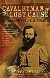 Cavalryman of the Lost Cause, Jeffry D. Wert, 0743278240