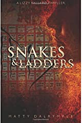 Snakes and Ladders: A Lizzy Ballard Thriller (The Lizzy Ballard Thrillers) (Volume 2)
