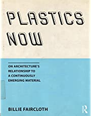 Plastics Now: On Architecture's Relationship to a Continuously Emerging Material