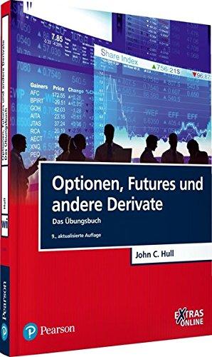 Optionen, Futures und andere Derivate - Das Übungsbuch (Pearson Studium - Economic BWL)