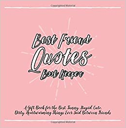Best Friend Quotes Book Keeper A Gift Book For The Best Funny