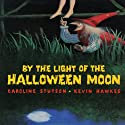 By the Light of the Halloween Moon Audiobook by Caroline Stutson Narrated by Sherry Stringfield