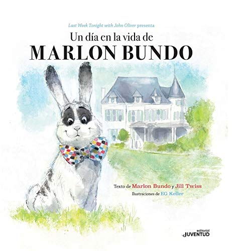 Un día en la vida de Marlon Bundo / A Day in the Life of Marlon Bundo (Spanish Edition)
