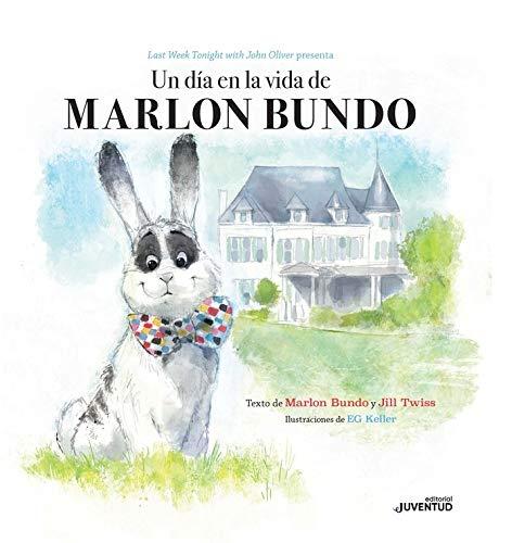 Un día en la vida de Marlon Bundo / A Day in the Life of Marlon Bundo (Spanish Edition)