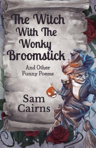 The Witch With the Wonky Broomstick: And other funny poems