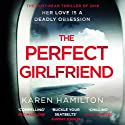 The Perfect Girlfriend Audiobook by Karen Hamilton Narrated by Anna Friel