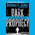 Dark Prophecy: A Level 26 Thriller Featuring Steve Dark Audiobook by Anthony E. Zuiker Narrated by Jason Butler Harner