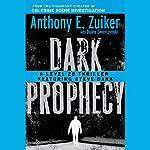 Dark Prophecy: A Level 26 Thriller Featuring Steve Dark | Anthony E. Zuiker