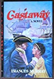 Front cover for the book Castaway by Frances Murray