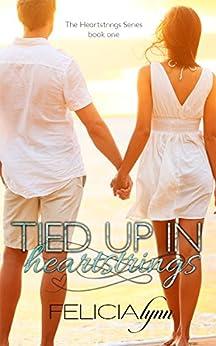 Tied Up In Heartstrings (Heartstrings Series Book 1) by [Lynn, Felicia]