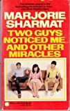 Two Guys Noticed Me and Other Miracles, Marjorie Weinman Sharmat, 0440988462