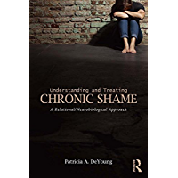 Understanding and Treating Chronic Shame: A Relational/Neurobiological Approach (English Edition)
