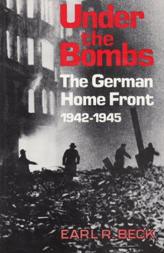 Under the Bombs: The German Home Front, 1942-1945