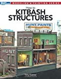 How to Kitbash Structures, Tony Koester, 0890248664