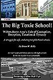 The Big Toxic School: Wilkes-Barre Area's Tale of Corruption, Deception, Taxation & Tyranny