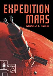 Expedition Mars: How We Are Going to Get to Mars (Springer Praxis Books / Space Exploration)