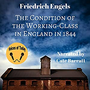 The Condition of the Working Class in England in 1844 Audiobook