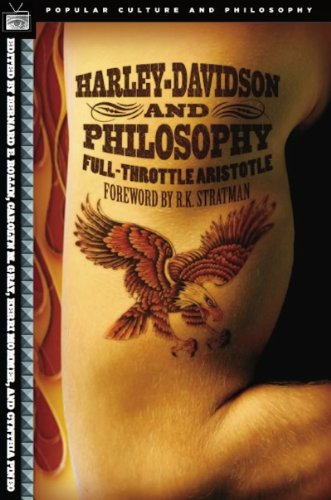 - Harley-Davidson and Philosophy: Full-Throttle Aristotle (Popular Culture and Philosophy Book 18)
